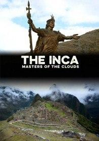 BBC: Инки: Владыки облаков / The Inca: Masters of the Clouds (2015)