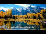 V I F - A Need to Be Heard (Original Mix)