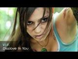 V.I.F. - Dissolve In You (Original Mix)