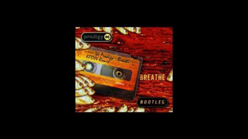 The Prodigy - Breathe (Kodin Remix) [DrumBass] 2009