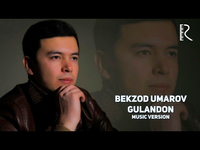 Bekzod Umarov - Gulandon | Бекзод Умаров - Гуландон (music version)