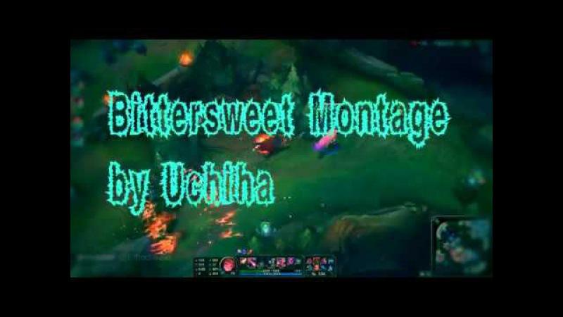Bittersweet Montage 😋😋😋 by Uchiha
