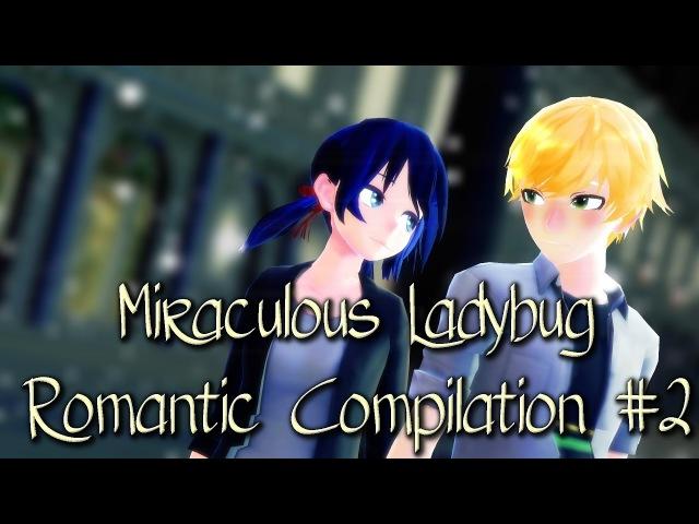 MMD MLB Romantic Compilation 2 – Miraculous Ladybug kisses Cat Noir Marinette x Adrien animation