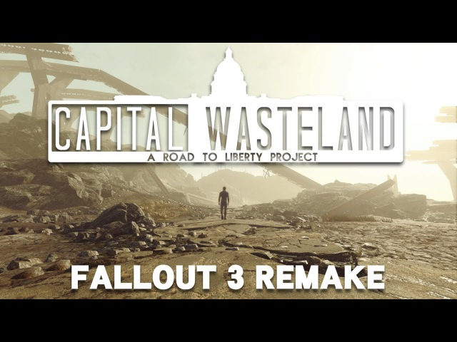 Capital Wasteland: Fallout 3 Remake | Road To Liberty Mods | Alpha and Omega Teaser