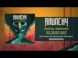 RAUNCHY - Digital Dreamer