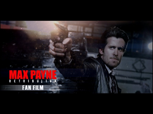 MAX PAYNE Retribution - Fan Film