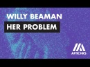 Willy Beaman - Her Problem