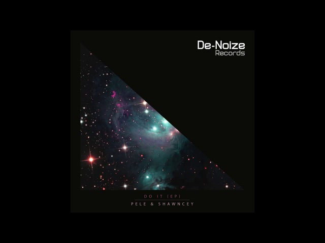 Pele Shawnecy - Do It (Audio KoDe Giacomo De Falco Remix) [De-Noize Records] PROMO