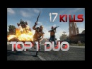 TOP 1 (DUO) 17kills PUBG PLAYERUNKNOWN'S BATTLEGROUNDS