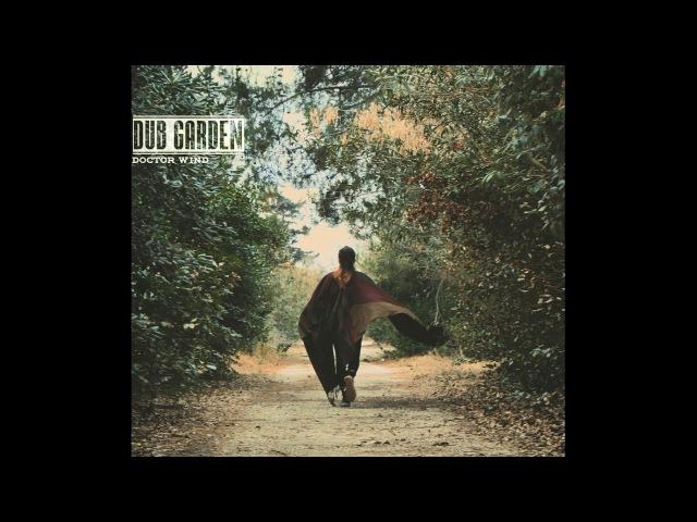 Dub Garden - Doctor Wind (Full Album)