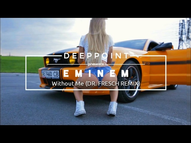 Eminem Without Me Dr Fresch Remix EnjoyMusic