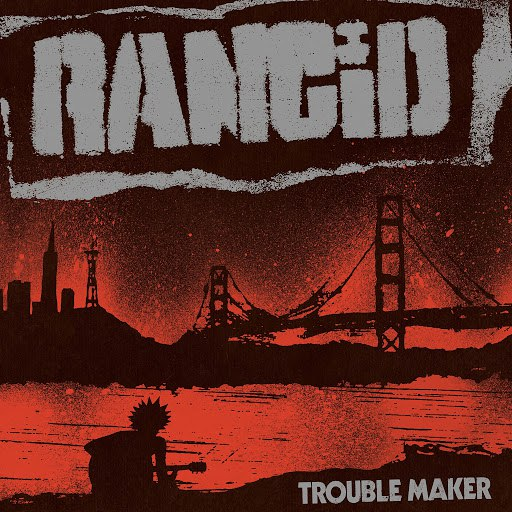 Rancid альбом Trouble Maker (Deluxe Edition)