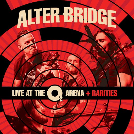 Alter Bridge альбом Live at the O2 Arena + Rarities