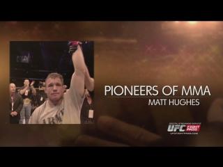 Pioneers of MMA Matt Hughes