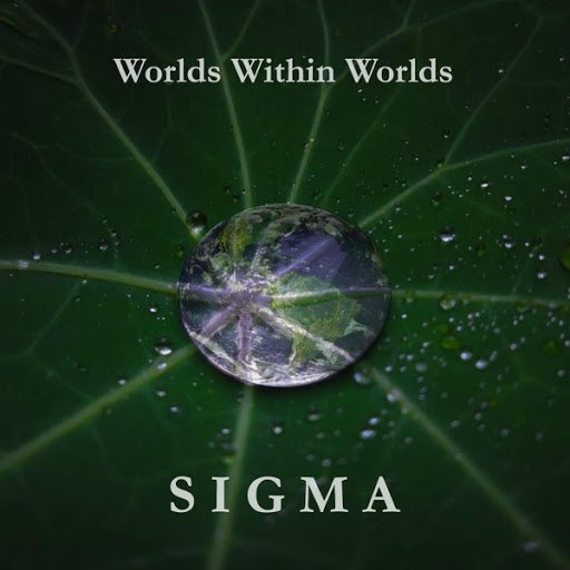 Sigma альбом Worlds Within Worlds