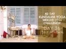 Day 36: Self Renewal - The 40-Day Kundalini Yoga Weight Loss Challenge w/ Mariya