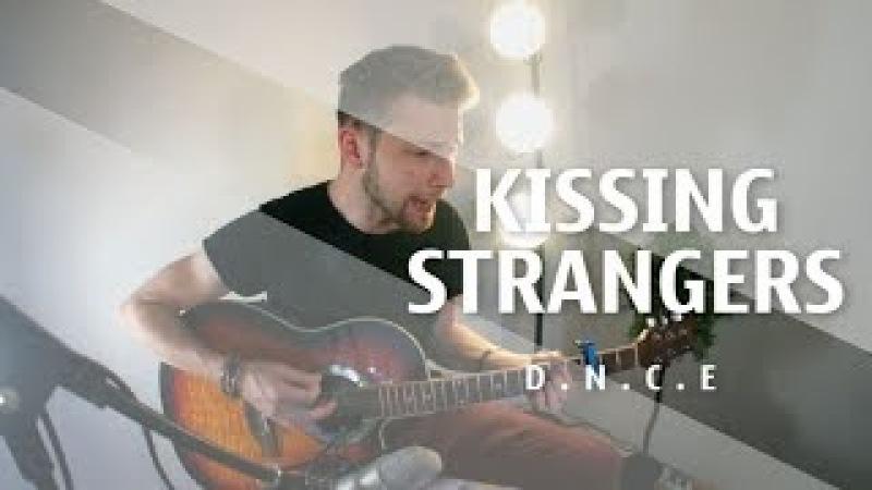 KISSING STRANGERS — D.N.C.E ACOUSTIC GUITAR COVER
