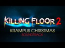 Killing Floor 2 Krampus Christmas Soundtrack by zYnthetic