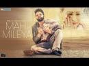 MAHI MILEYA Miel Ft Afsana Khan Full Song Latest Songs 2018 Kytes Media