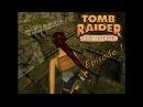 Tomb Raider: The Lost Artefact - Прохождение Серия 1 [Нэсси]