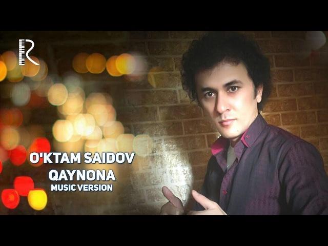 O'ktam Saidov Qaynona Уктам Саидов Кайнона music version
