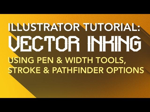 Illustrator Tutorial: Vector Inking - Line Tool, Width Tool, Stroke Options Pathfinder