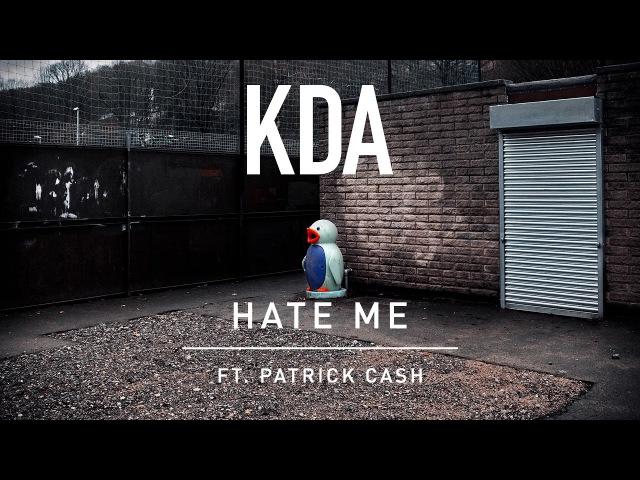 KDA - Hate Me feat. Patrick Cash (Clean Edit)