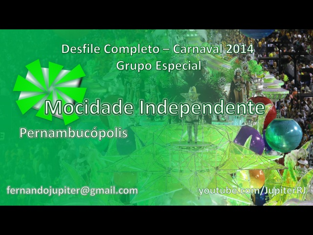 Mocidade Independente de Padre Miguel 2014 - Desfile Completo