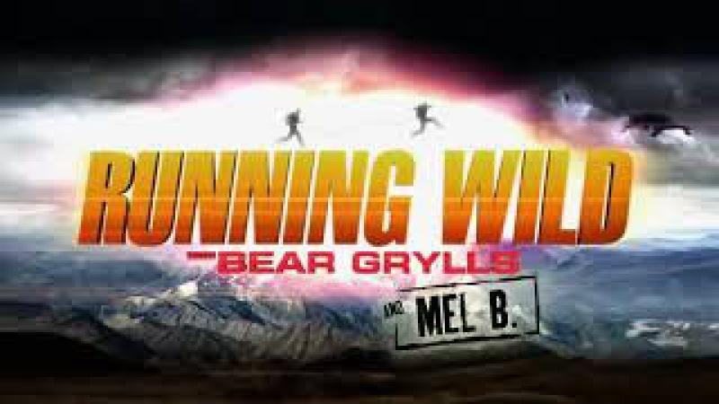 Bear Grylls ile Yabanda - Mel B ( Running Wild with Bear Grylls)