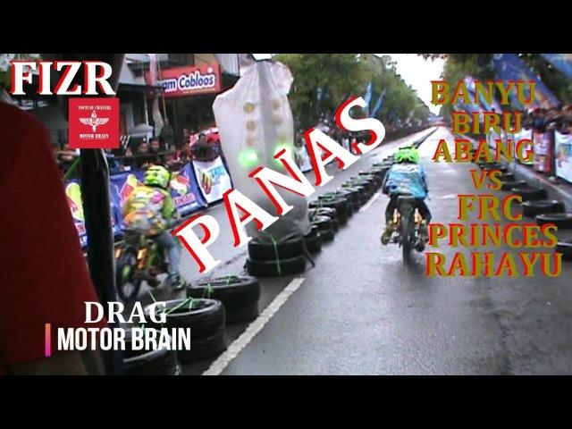 DUEL DRAG FIZR Team BANYU BIRU ABANG vs FRC PRINCES RAHAYU | VIDEO DRAG BIKE