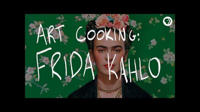 Art Cooking Frida Kahlo The Art Assignment PBS Digital Studios