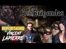 LES BRIGANDES - Les Reportages de Vincent Lapierre