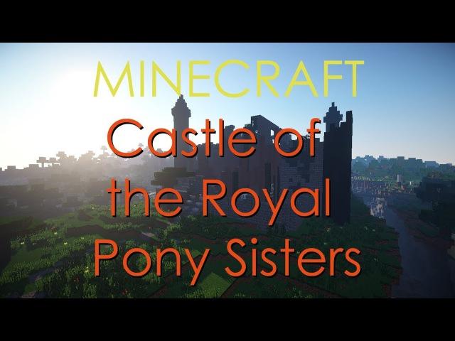 Castle of the Royal Pony Sisters (MINECRAFT) / Замок двух сестёр