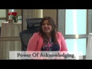 Power Of Acknowledging with Shree Dembla