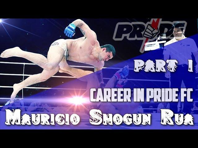 Маурисио Шогун Хуа карьера в ММА, ЧАСТЬ 1 - Pride FC Mauricio Shogun Rua