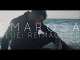 Emarosa - Blue Reimagined (Official Music Video)
