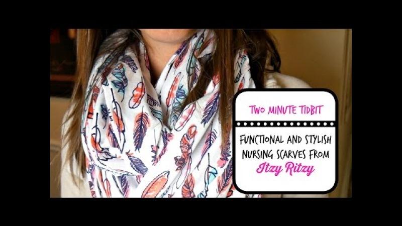 Two Minute TidBit: Itzy Ritzy Infinity Nursing Scarf