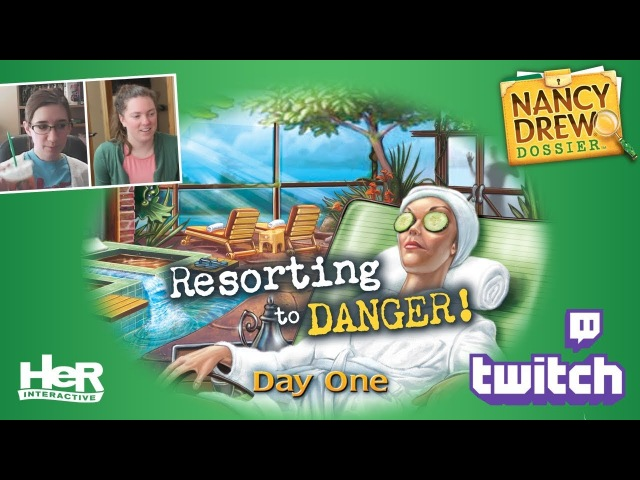 Nancy Drew Dossier: Resorting to Danger! [Day One: Twitch] | HeR Interactive