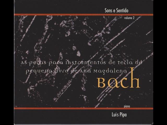 Bach - Anna Magdalena Bach's two small books - Luís Pipa