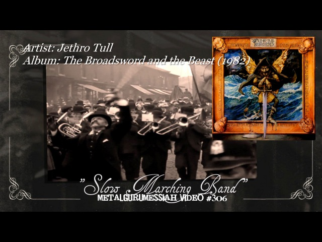 Slow Marching Band Jethro Tull 1982 HQ Audio Remaster HD Video ~MetalGuruMessiah~