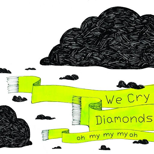 We Cry Diamonds альбом Oh My My My Oh