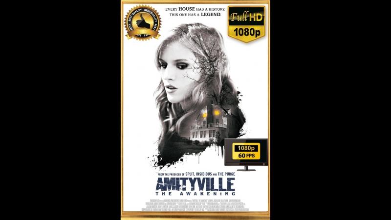 Ужас Амитивилля: Пробуждение / Amityville: The Awakening (2017) [1080p FullHD | 60 FPS]