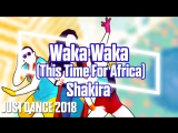 Just Dance 2018 | Waka Waka (This Time For Africa) - Shakira | Just Dance 2017 [Mod]