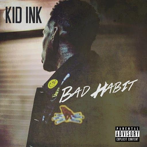 Kid Ink альбом Bad Habit