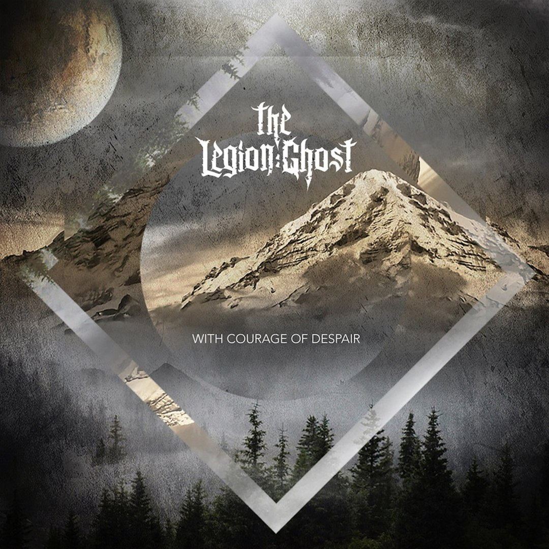 The Legion Ghost - With Courage of Despair (2018)