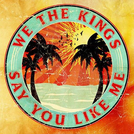 We The Kings альбом Say You Like Me