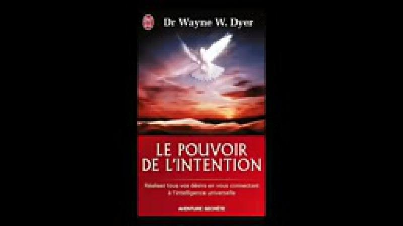WAYNE W DYER Le pouvoir de l intention