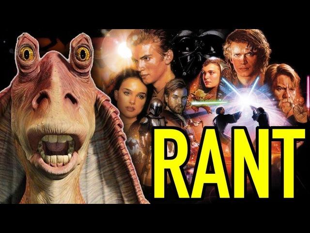 Star Wars Prequels RANT