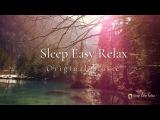 Instant Calm, Beautiful Relaxing Sleep Music, Dream Music (Nature Energy Healing, Quiet Ocean)