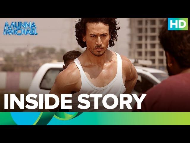 Munna Michael | The Inside Story | Tiger Shroff, Nawazuddin Siddiqui Nidhhi Agerwal